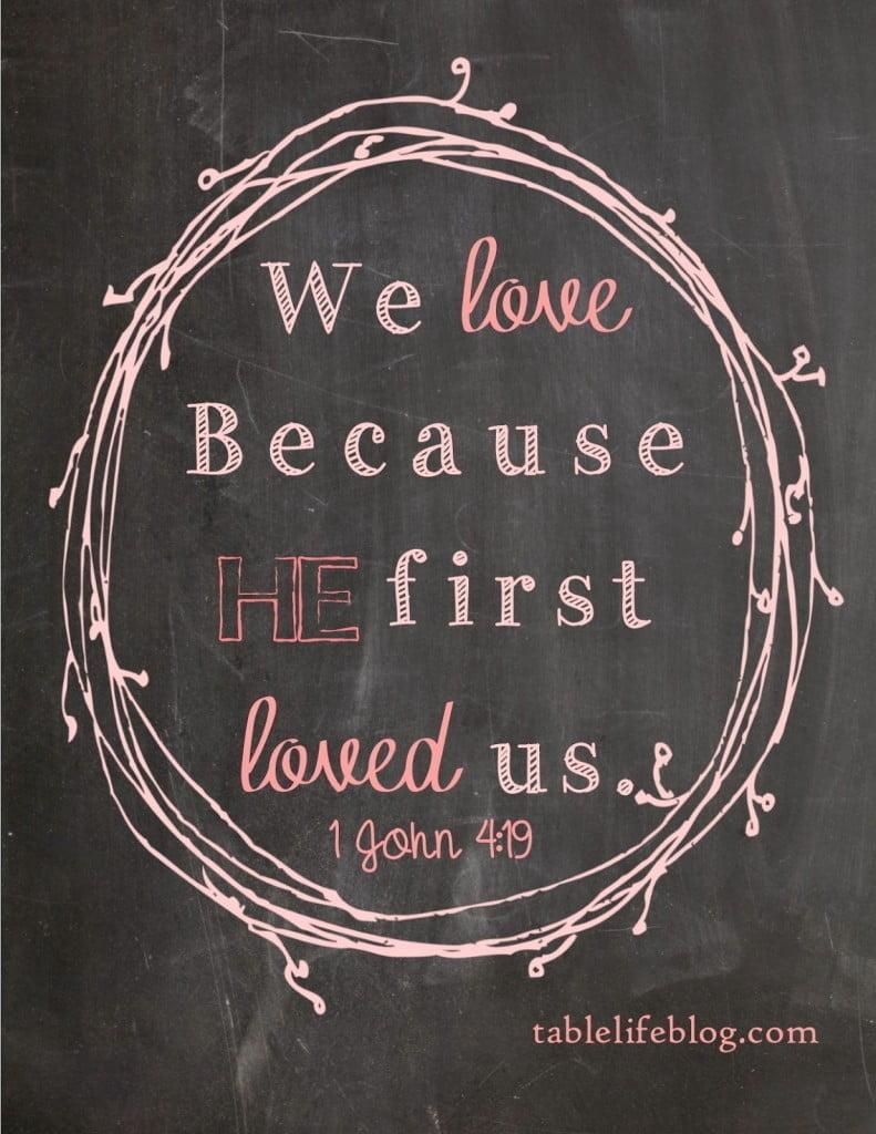 Free Valentines Scripture Prints - 1 john 4:19