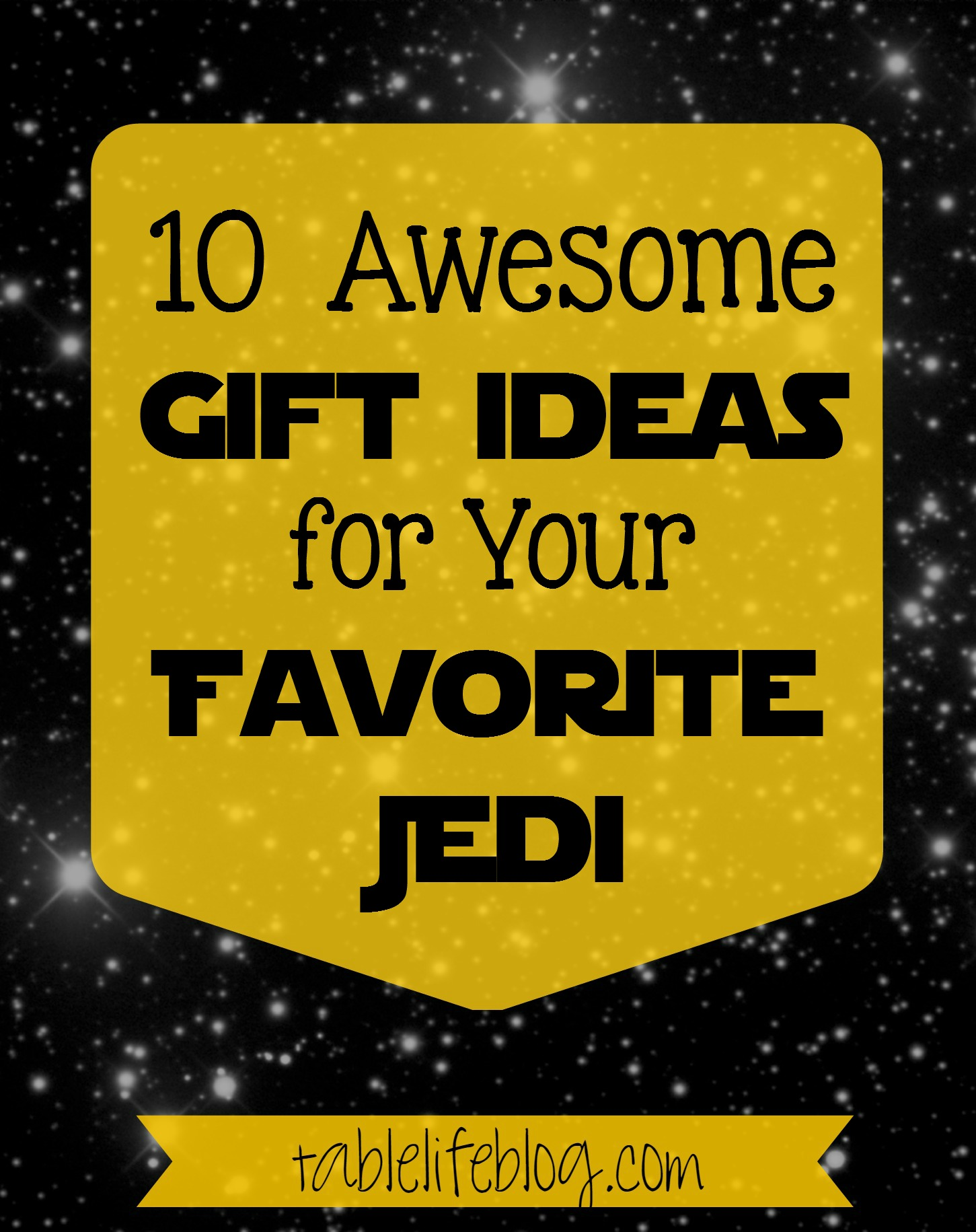 10 Awesome Gift Ideas for Your Favorite Jedi - Star Wars Gifts for Kids