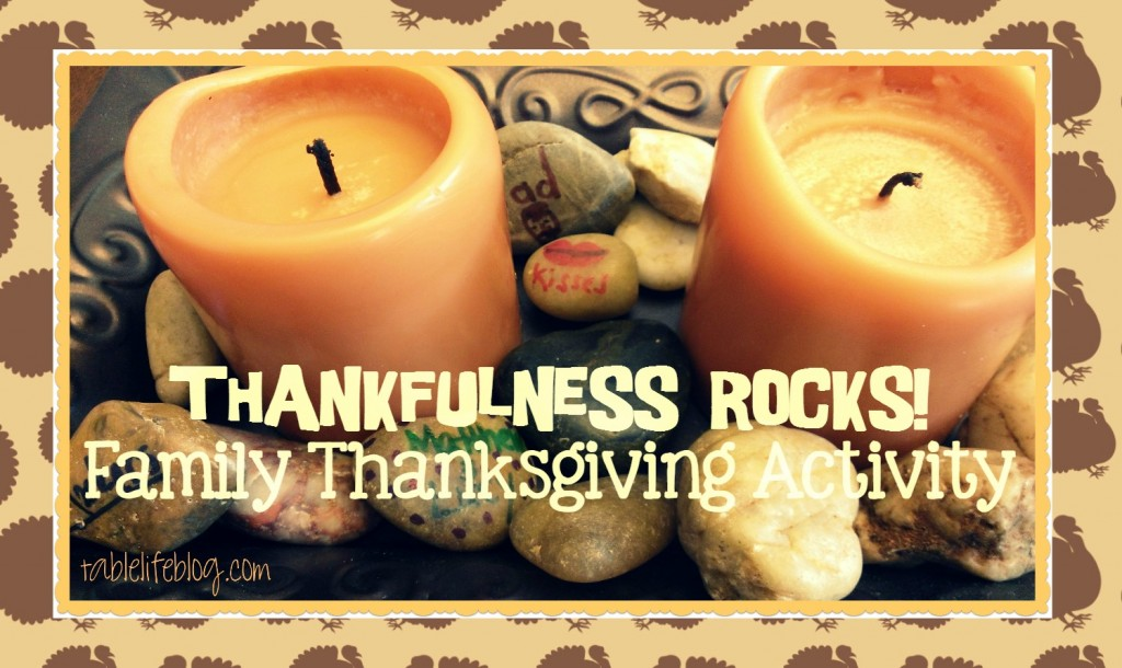 Thankfulness Rocks Family Activity - Favorite Thanksgiving Activities for Families
