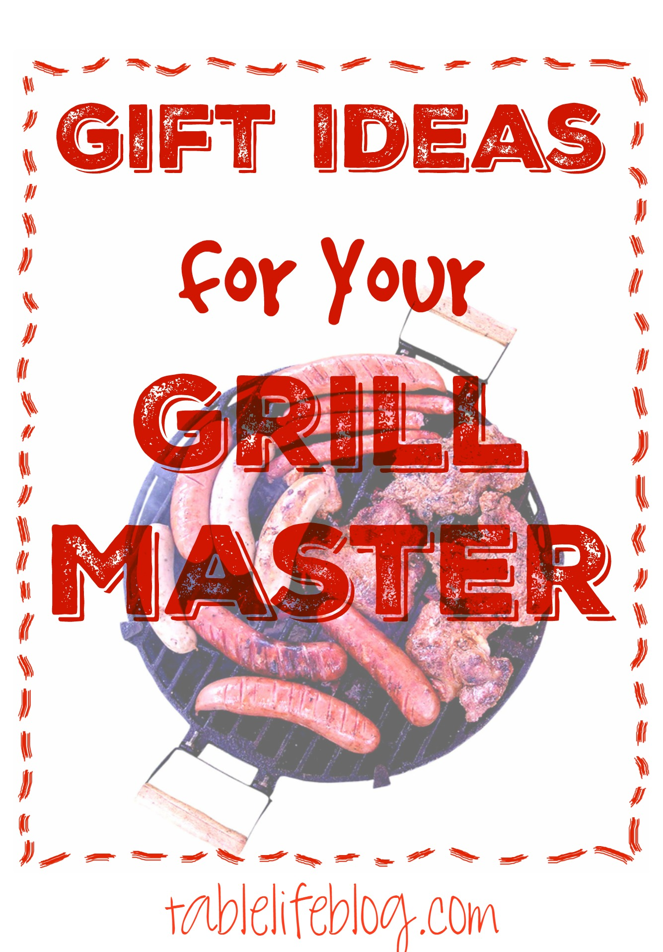 Gift Ideas for Your Grill Master