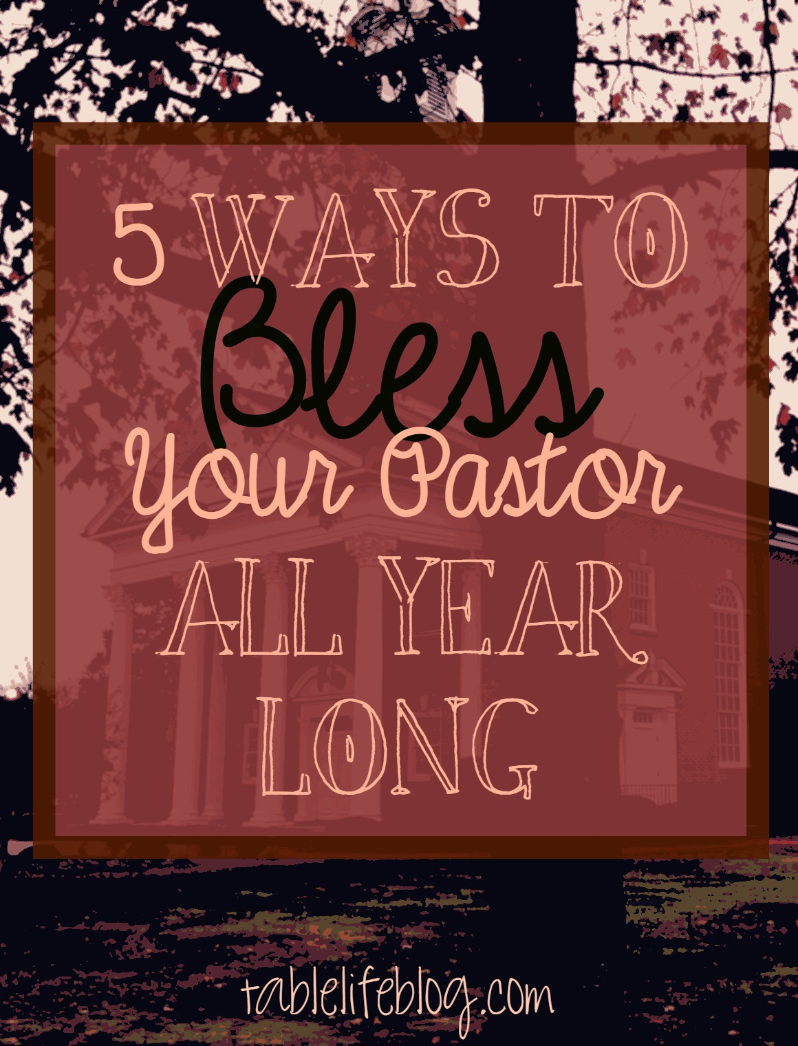 5 Ways to Bless Your Pastor