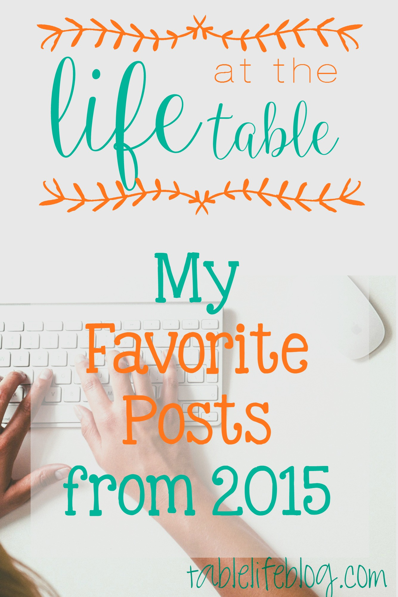 Life at the Table ~ My Favorite Posts from 2015