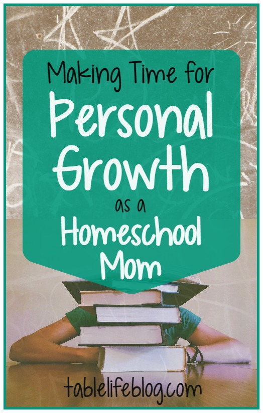 Making Time for Personal Growth as a Homeschool Mom