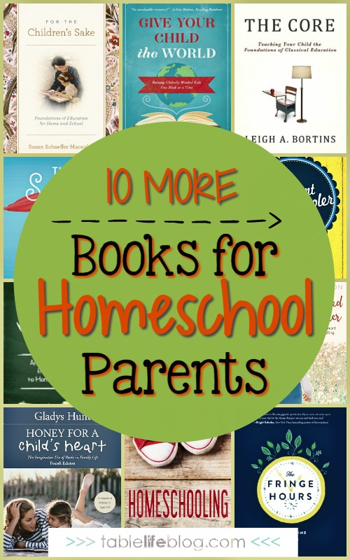 10 More Books for Homeschool Parents