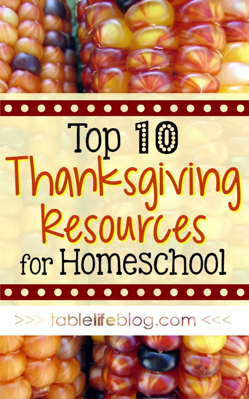 2106 Reader Favorites from TableLifeBlog ~ Thanksgiving Resources for Homeschool