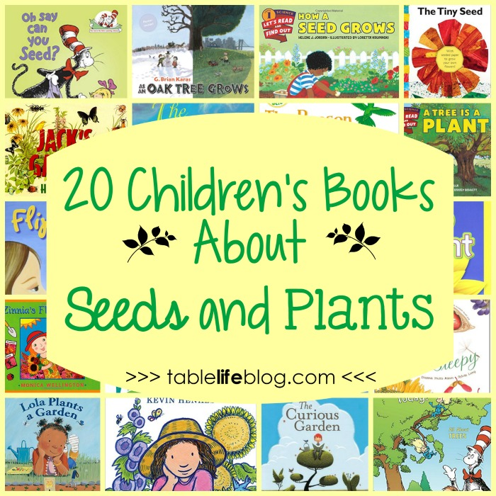 What To Read 20 Childrens Books About Seeds And Plants Tablelifeblog