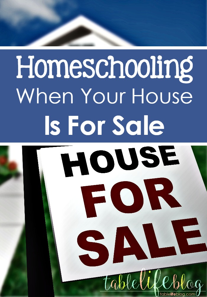 How to Homeschool When Your House Is for Sale