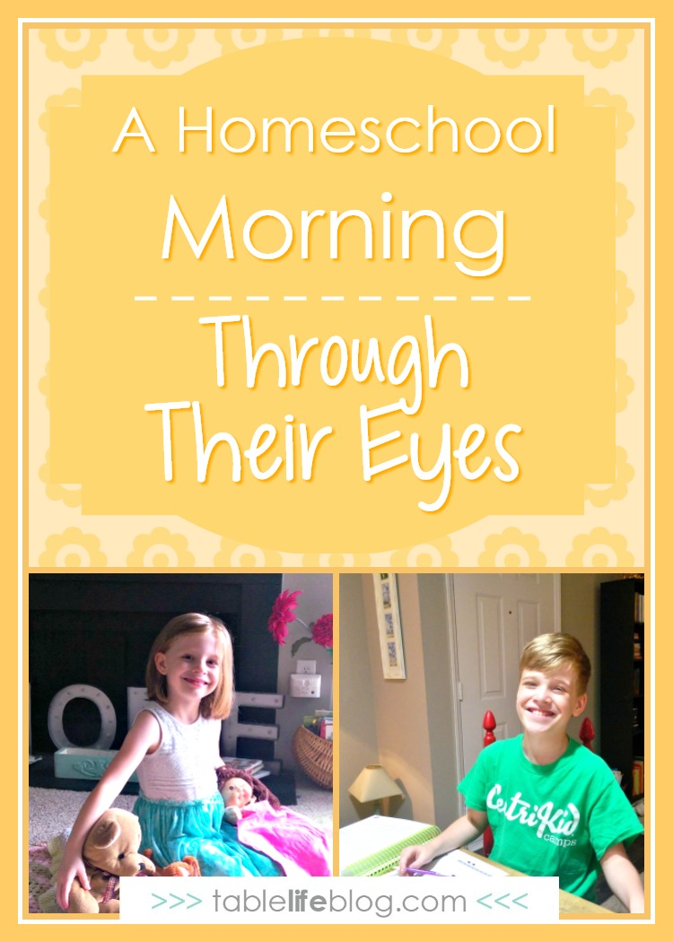 A Homeschool Morning Through Their Eyes