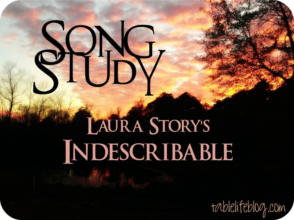 Song Study - Indescribable by Laura Story