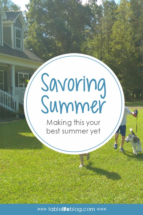 Savoring Summer - Making This Your Best Summer Yet