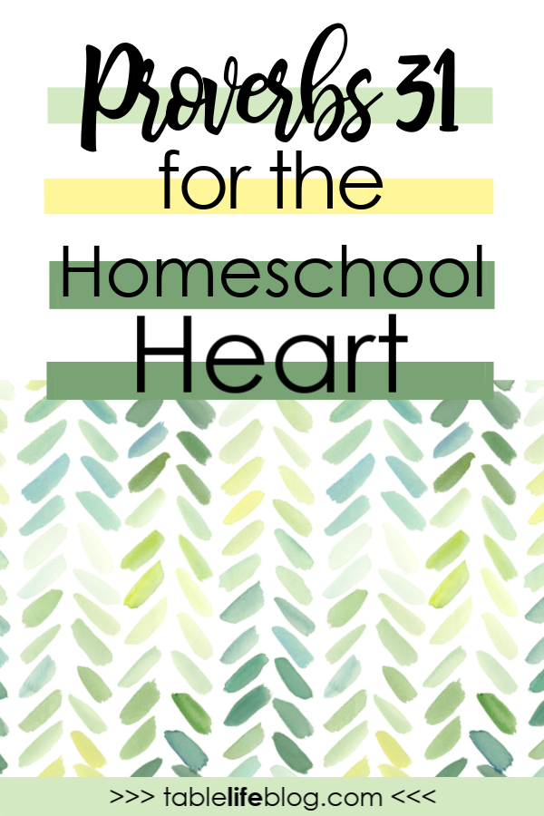 Proverbs 31 for the Homeschool Heart