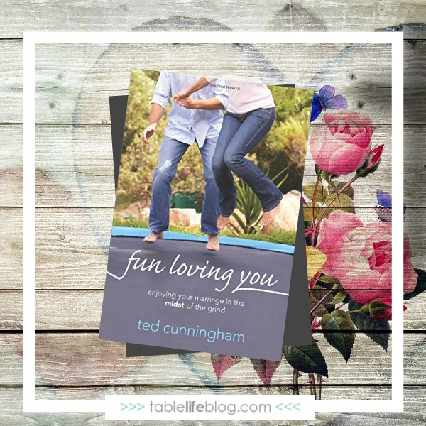 Book Review: Fun Loving You by Ted Cunningham