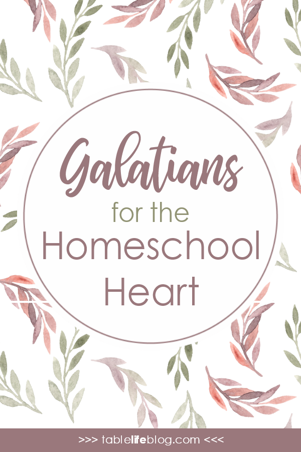 Galatians for the Homeschool Heart