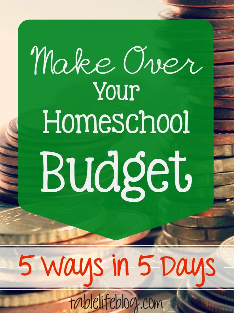 Make Over Your Homeschool Budget - 5 Ways and 5 Days