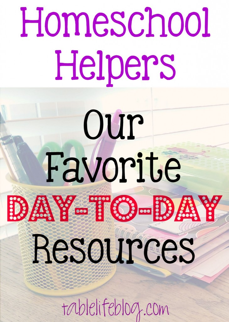 Homeschool Helpers - Our Favorite Day -to-Day Resources