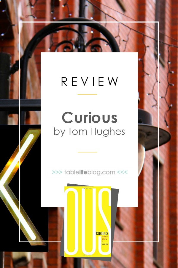 Questions, Answers, & Living with the End in Mind: A Review of Tom Hughes' Curious