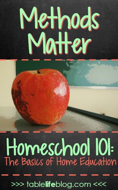 Homeschool 101: Homeschool Methods Matter