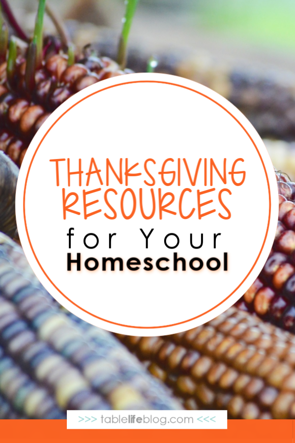 Thanksgiving Resources for Your Homeschool