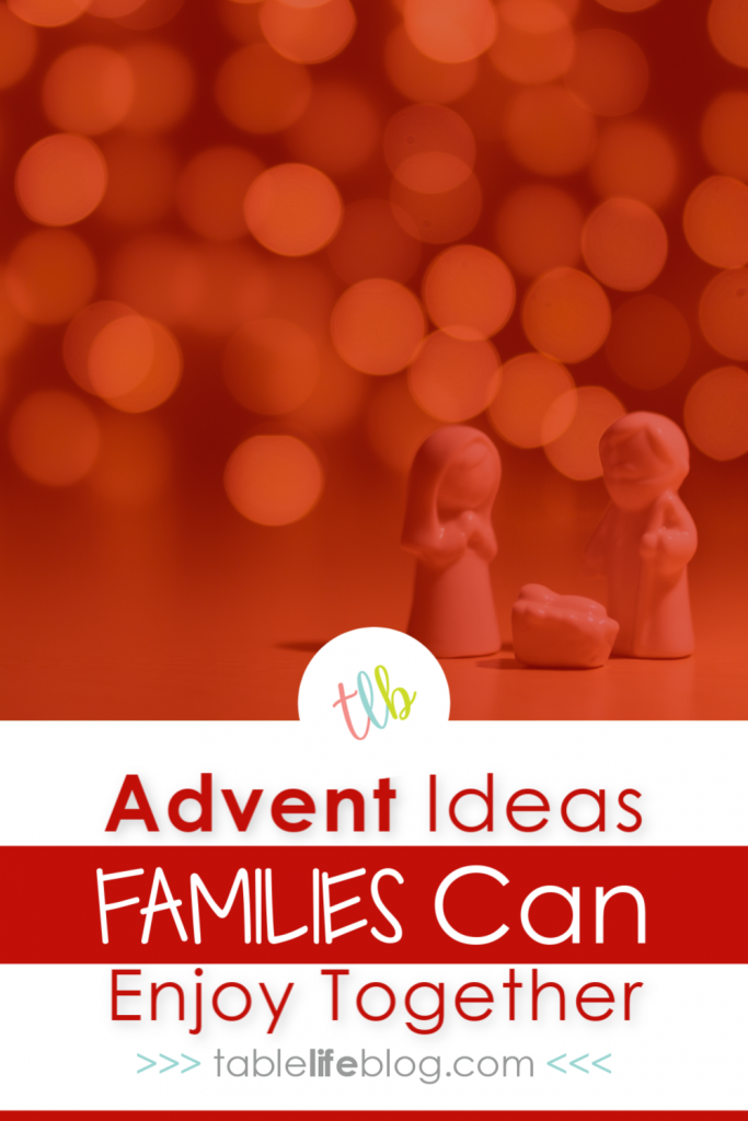 10 Advent Ideas for Families to Enjoy Together