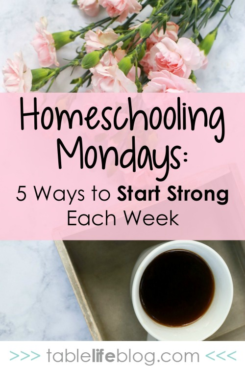 Homeschooling Monday: 5 Ways to Start Strong Each Week