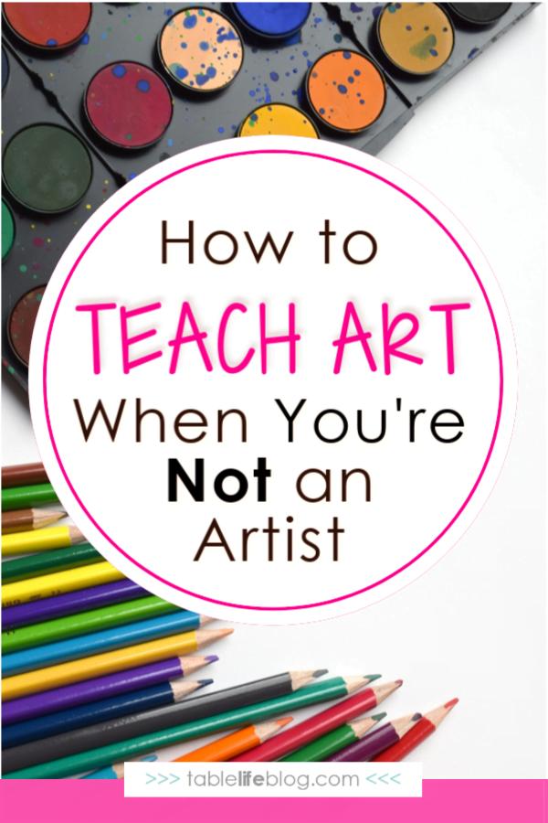 Easy ways to teach art in your homeschool when it's not an artist