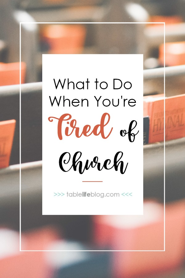 What to Do When You're Tired of Church