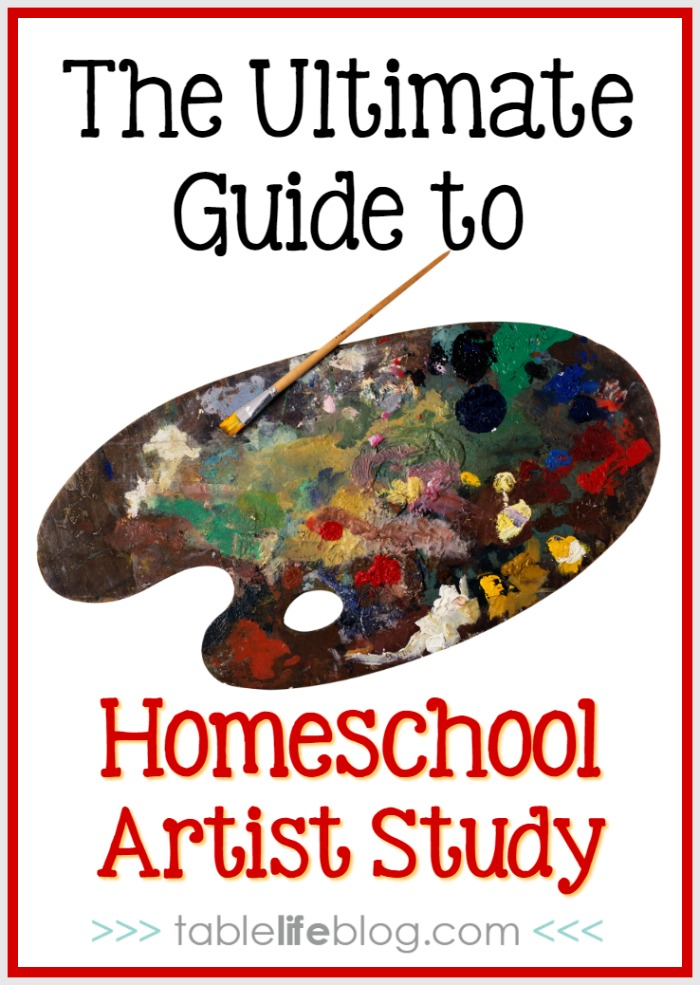 The Ultimate Guide to Homeschool Artist Study