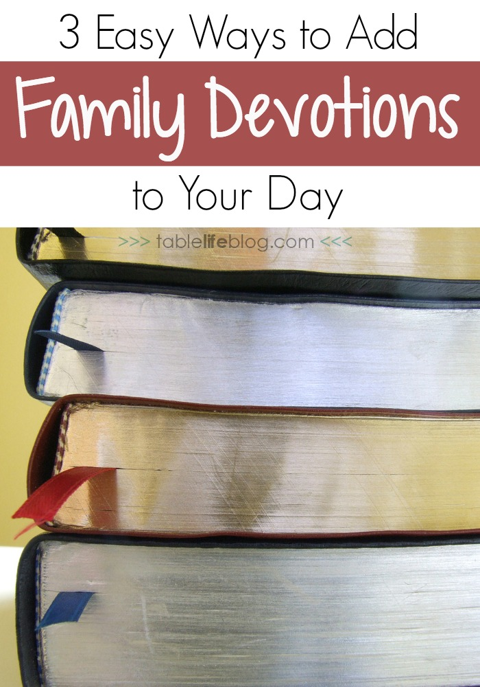 3 Easy Ways to Add Family Devotions to Your Day
