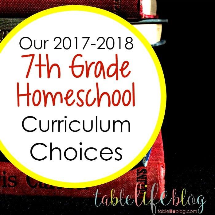 Our 2017-2018 7th Grade Homeschool Curriculum Choices
