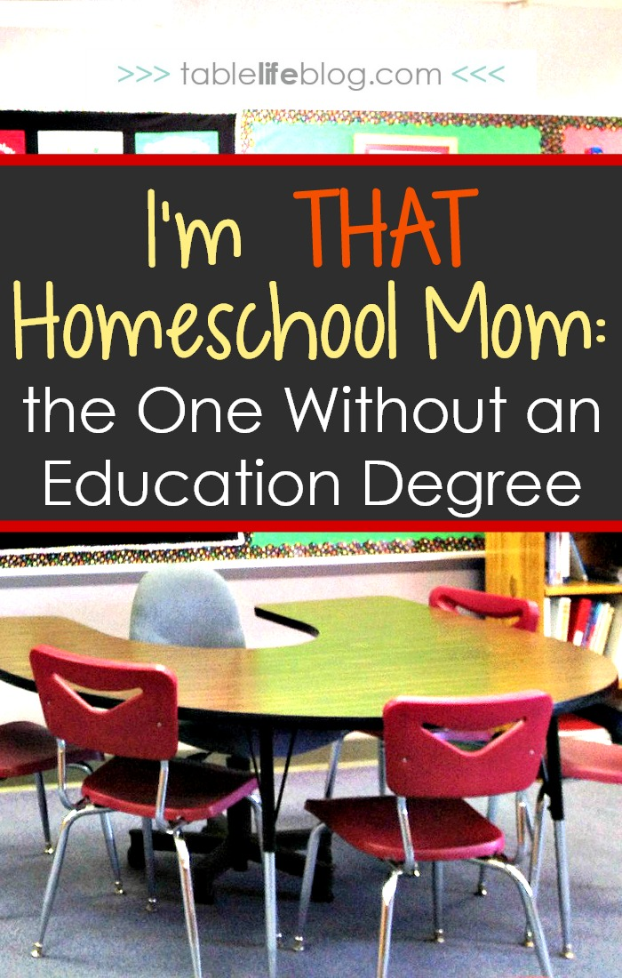 I'm THAT Homeschool Mom — the One Without an Education Degree