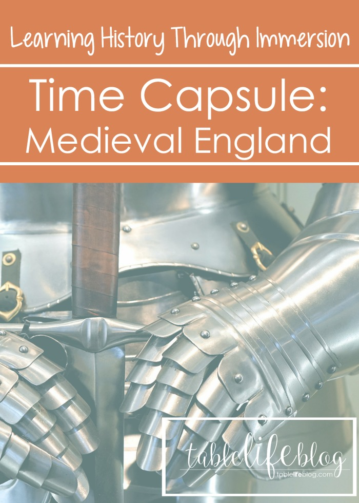 History Through Immersion: Medieval England Unit Study