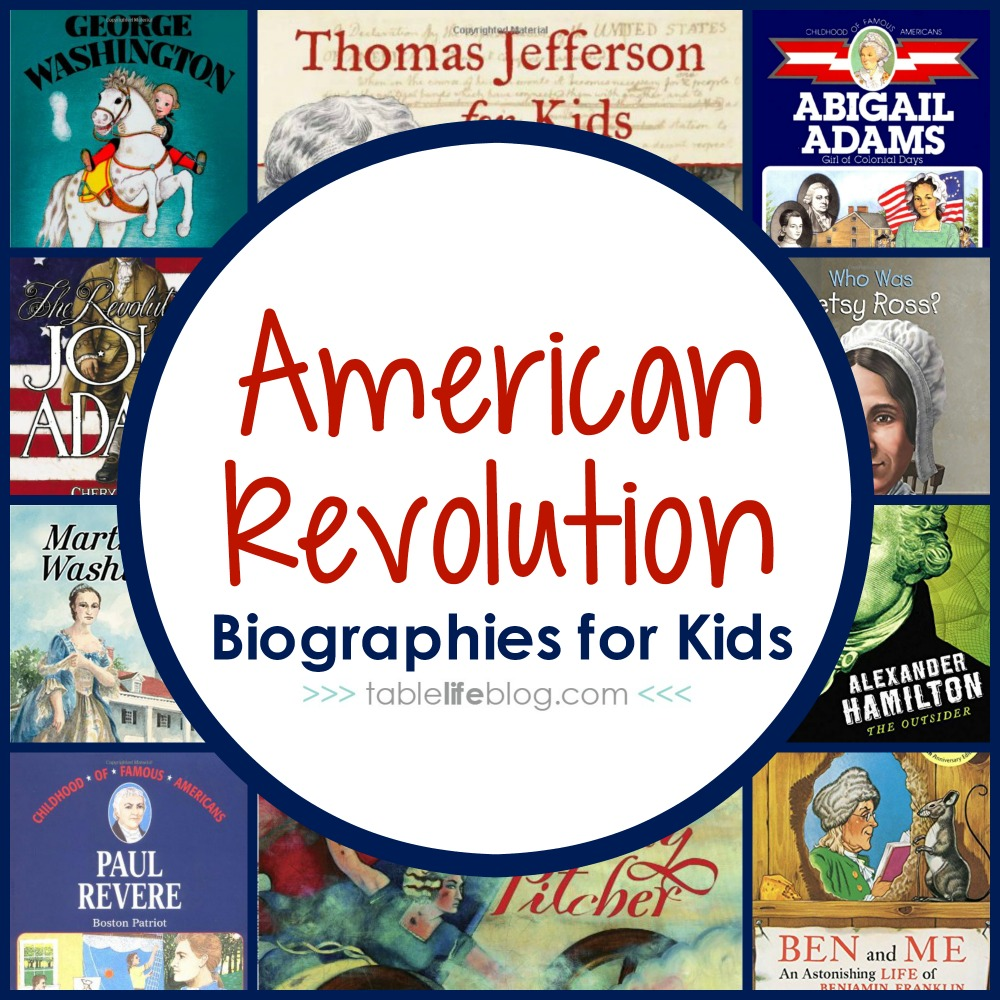 100 Ways to Study the American Revolution in Your Homeschool - American Revolution Biographies for Kids