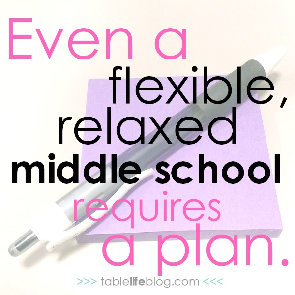 3 Things that will make or break your homeschool middle school experience - Even a flexible middle school needs a plan.