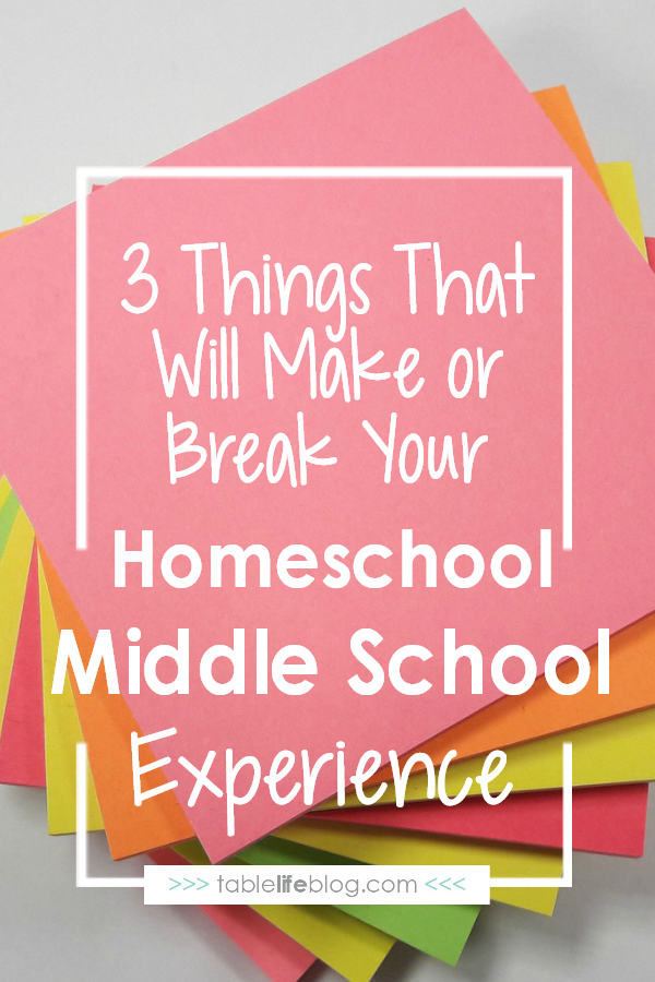 3 Things That Will Make or Break Your Homeschool Middle School Experience