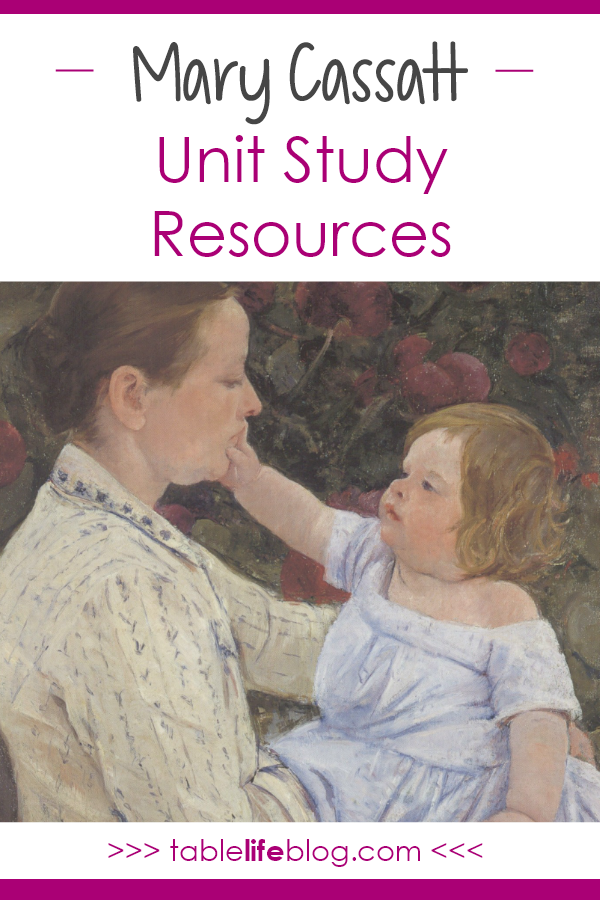 Meeting the Master Artists: Mary Cassatt Unit Study Resources