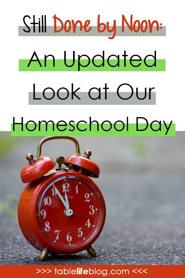Still Done by Noon: An Updated Look at a Homeschool Day