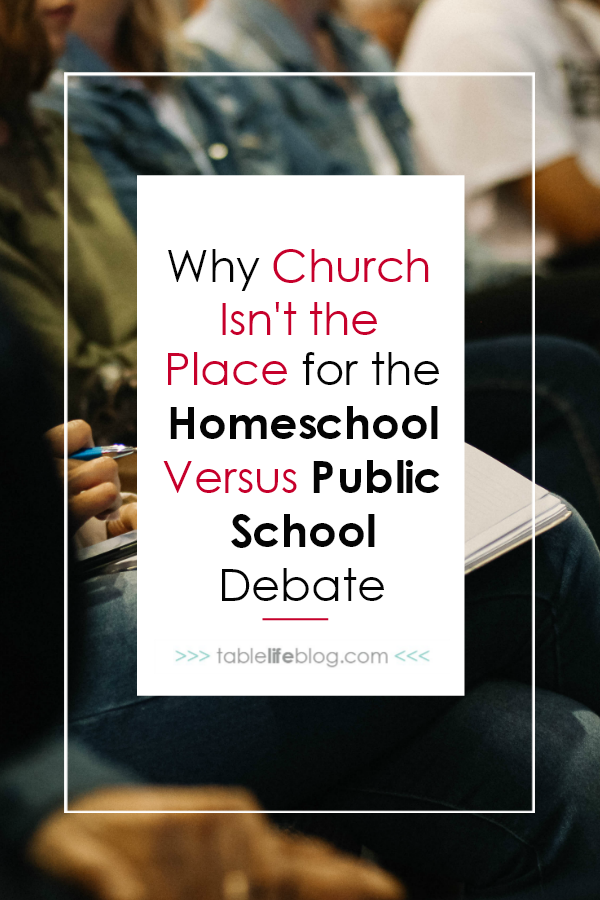 Why Church Isn't the Place for the Homeschool versus Public School Debate