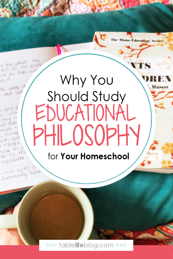 Why You Should Study Educational Philosophy for Your Homeschool ... Even When You Feel Like It's Over Your Head