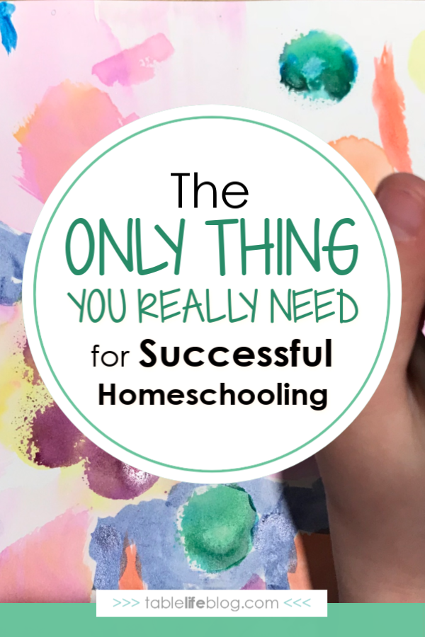 The Only Thing You Really Need for Successful Homeschooling