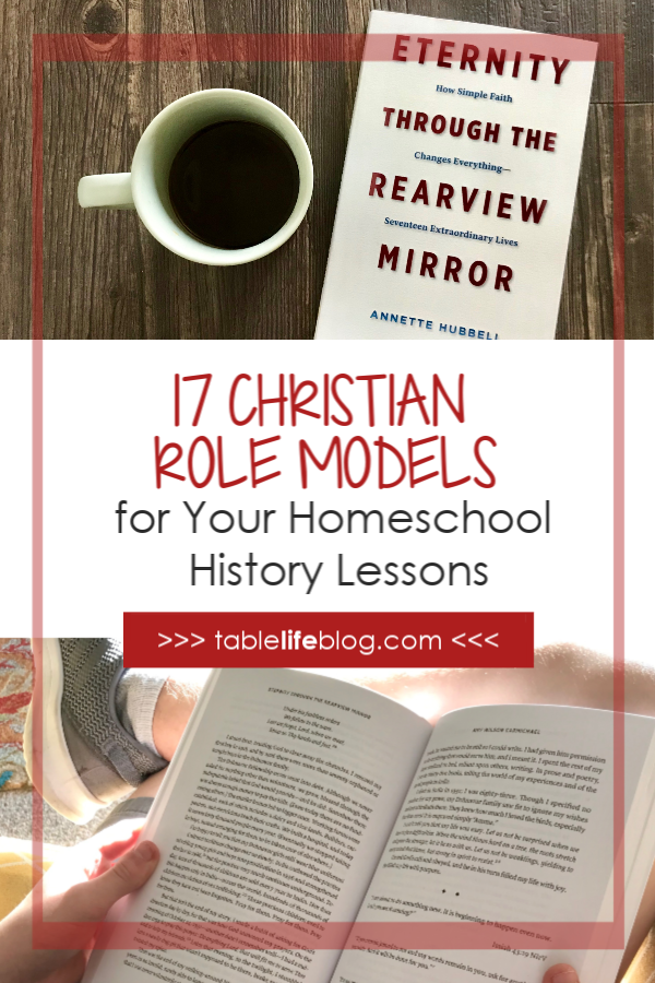 Eternity through the Rearview Mirror: 17 Christian Role Models to Inspire Your Homeschool History Lessons