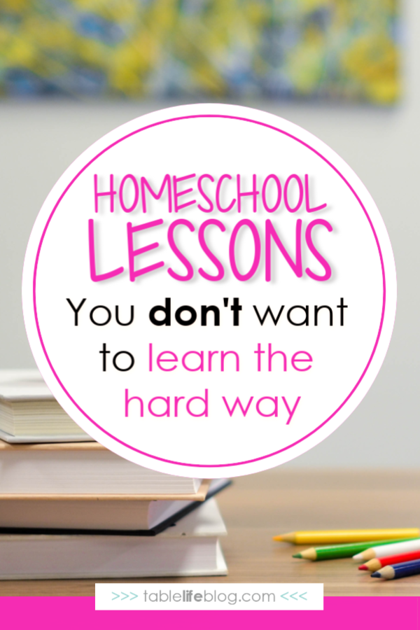 3 Homeschool Lessons You Don't Want to Learn the Hard Way