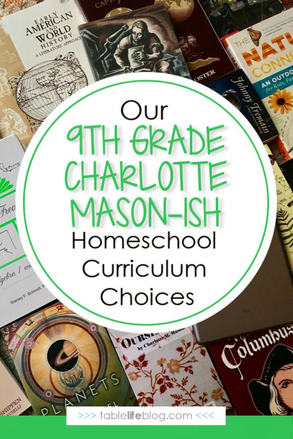 Our Charlotte Mason-ish 9th Grade Homeschool Curriculum Choices