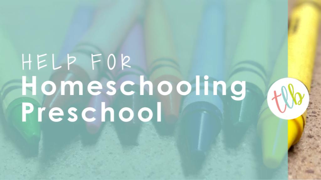 Help for Homeschooling Preschool