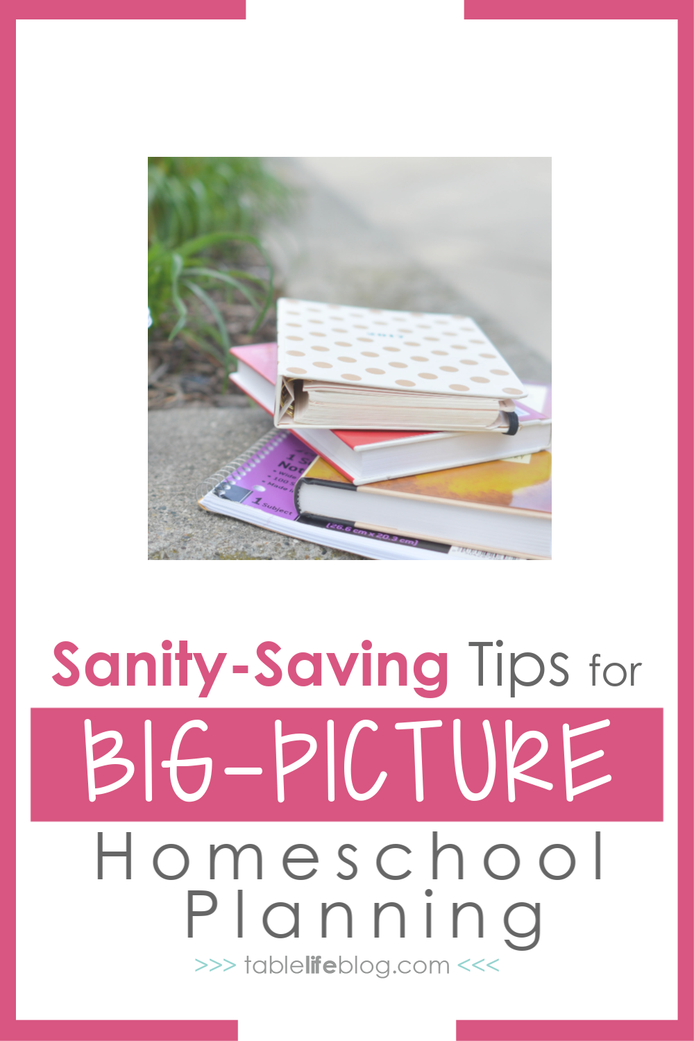 Simple and Sanity-Saving Tips for Big-Picture Homeschool Planning