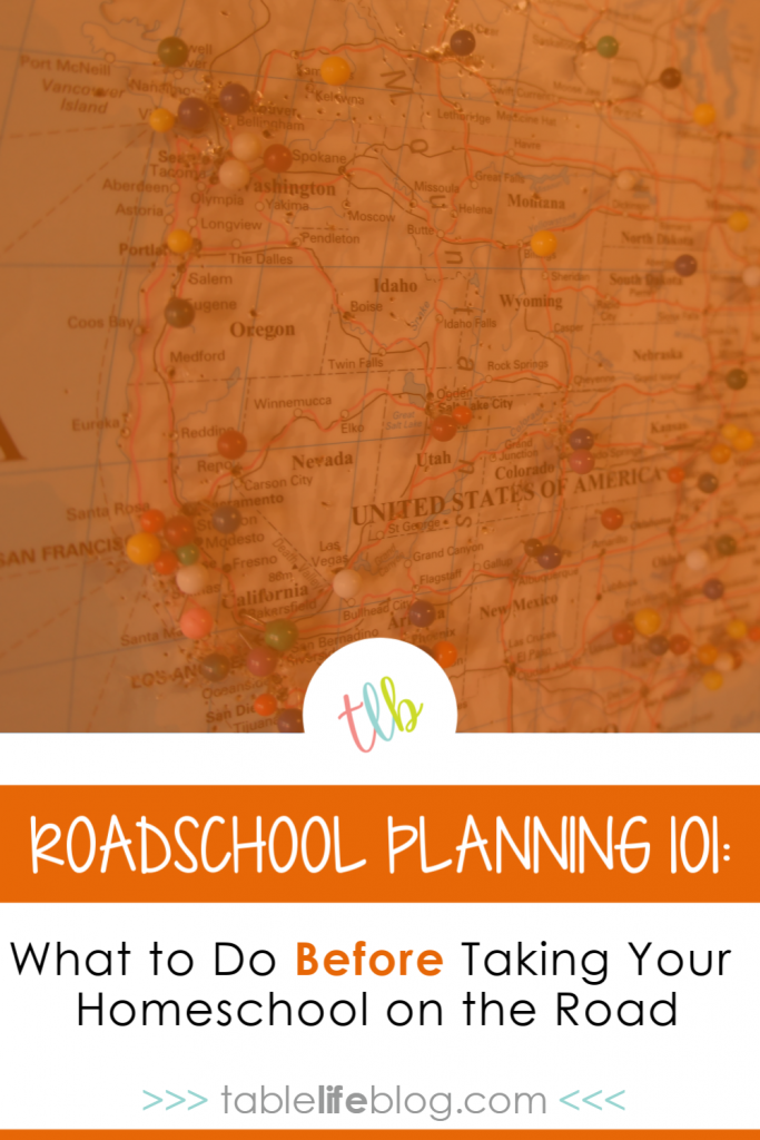 Roadschool Planning 101: What to Do Before Taking Your Homeschool on the Road