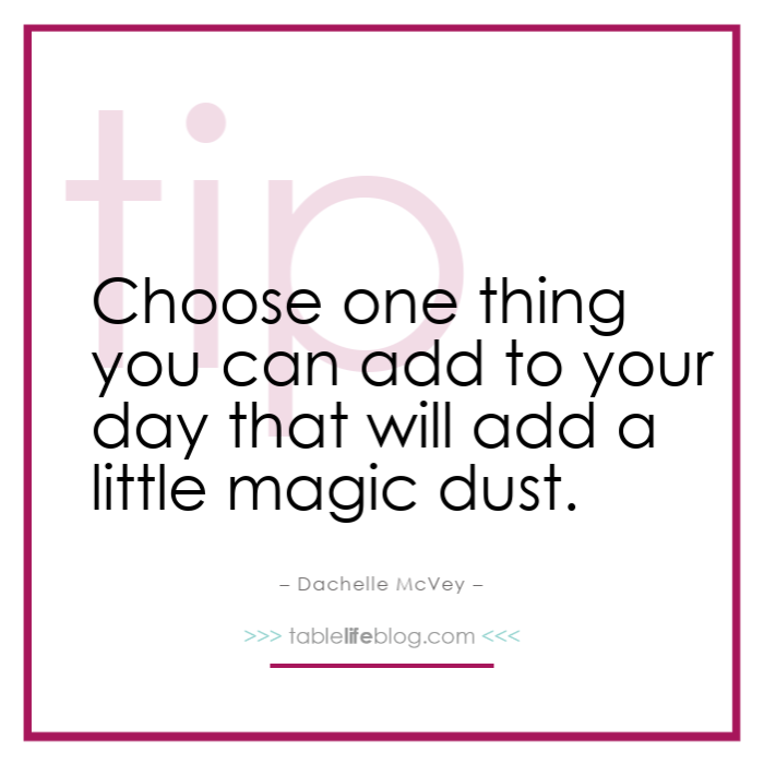(Enchanted Homeschool Planning) Choose one thing you can add to your day that will add a little magic dust.