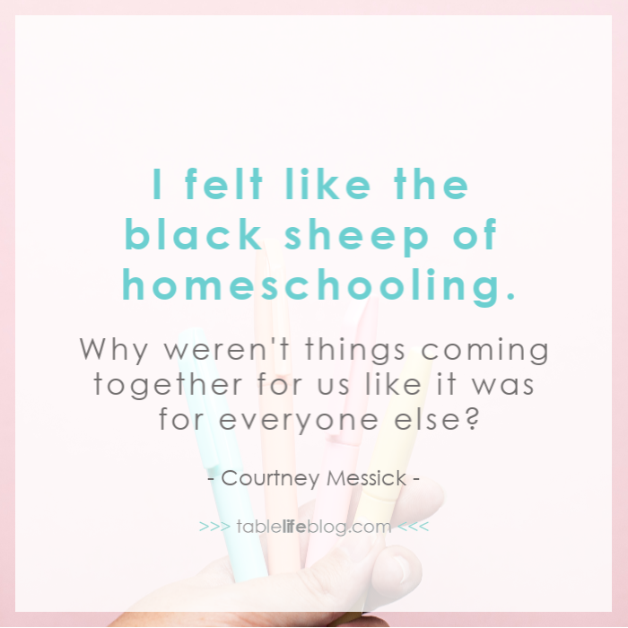 I felt like the black sheep of homeschooling. Why weren't things coming together for us like it was for everyone else?