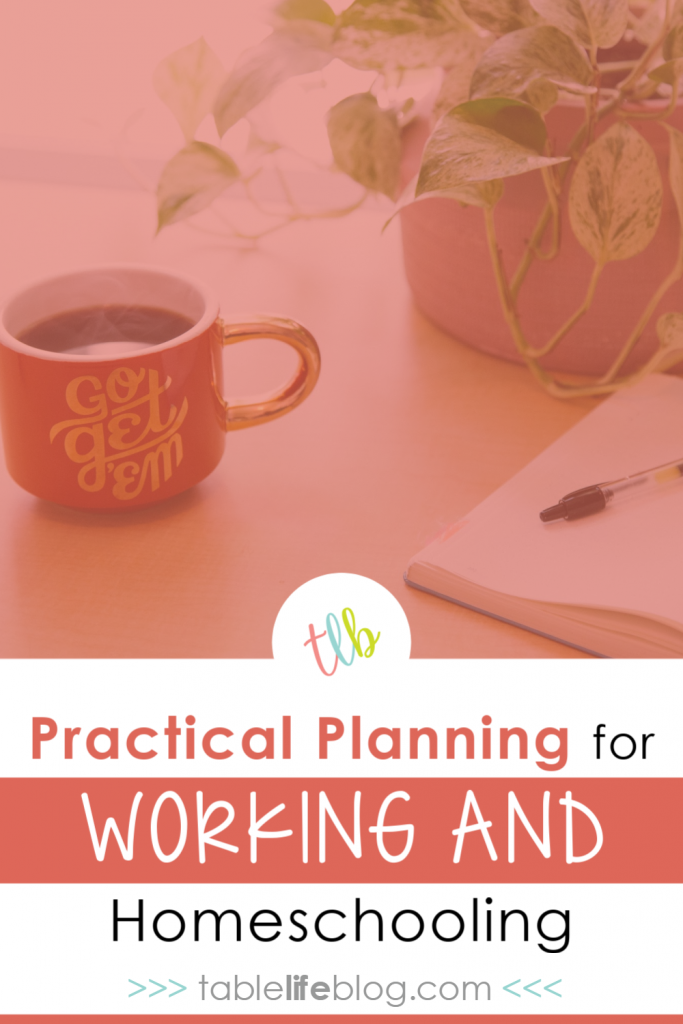 Practical Planning Strategies for Working While Homeschooling