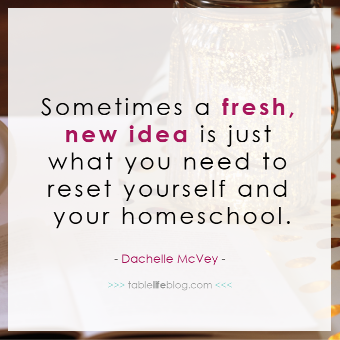 Enchanted Homeschool Planning - Sometimes a fresh, new idea is just what you need to reset yourself and your homeschool.