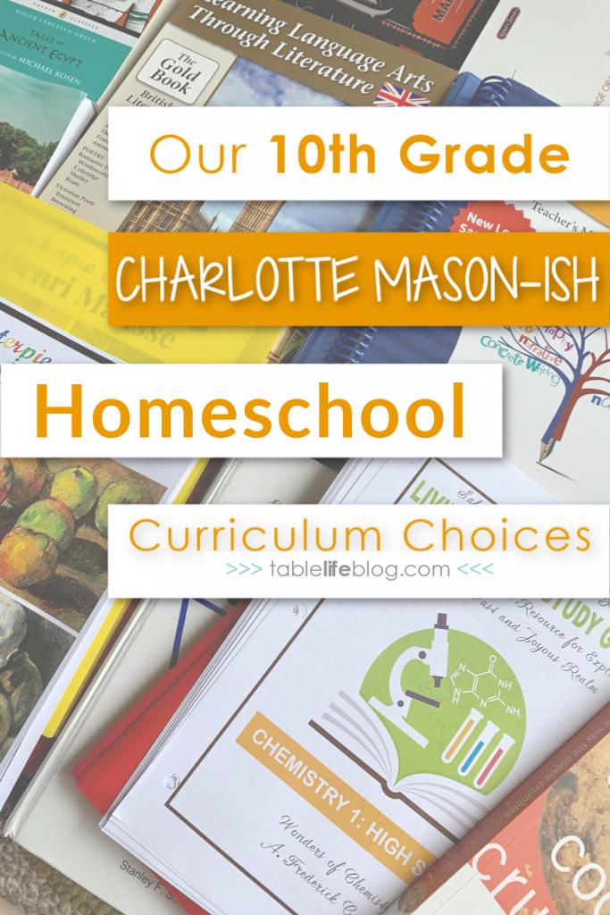 Our Charlotte Mason-Inspired 10th Grade Homeschool Curriculum Choices
